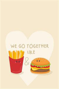 We Go Together Like Burger And Fries iPhone 4s wallpaper