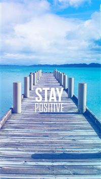Stay Positive Motivational iPhone 6(s)~8(s) wallpaper
