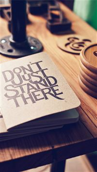 Dont Just Stand There Motto iPhone 8 wallpaper