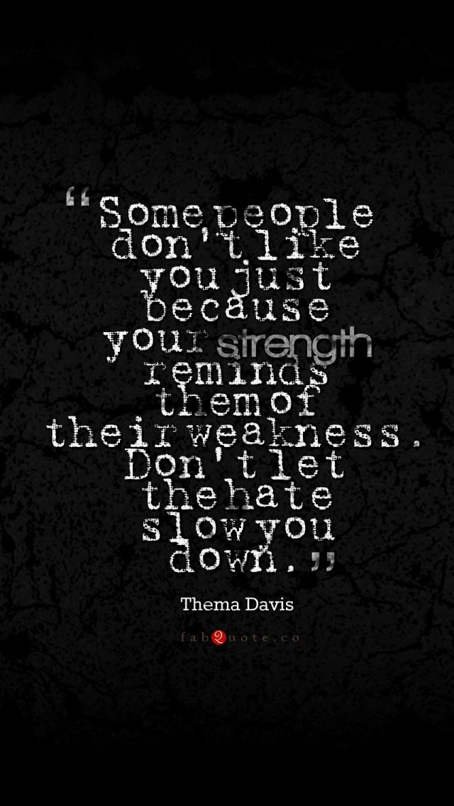 Thema Davis Quote About Strength Weakness Hate IPhone Se Wallpaper