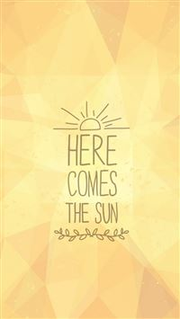 Here Comes The Sun iPhone 5(s/c)~se wallpaper