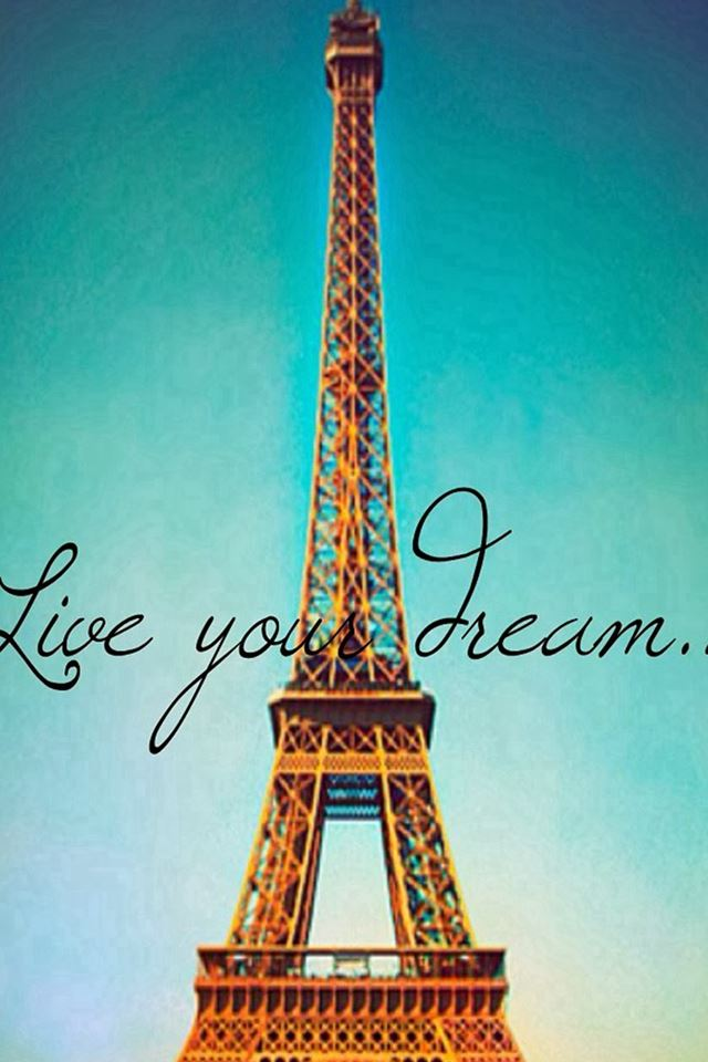 Live Your Dream Paris Eiffel Tower iPhone 4s wallpaper