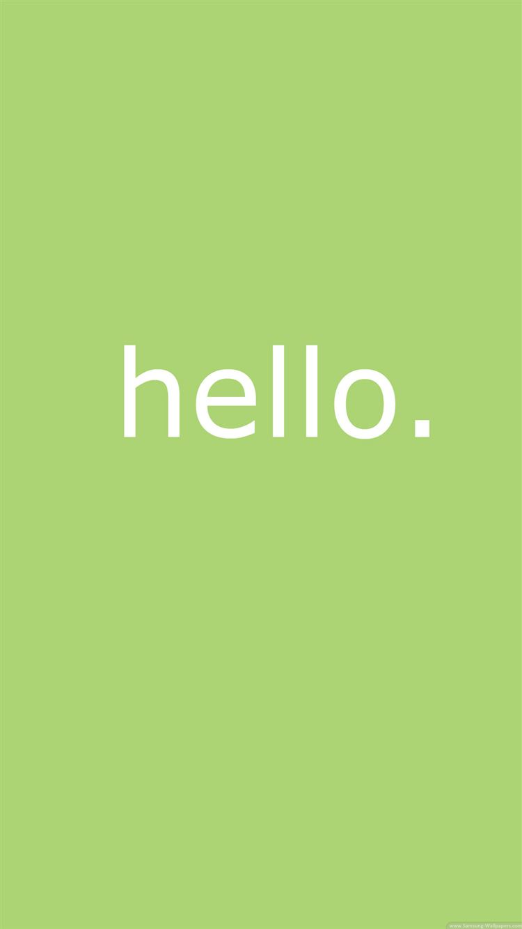 Simple Hello Message Background IPhone 8 Wallpaper Download