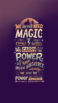 We Do Not Need Magic JK Rowling iPhone 6(s)~8(s) wallpaper