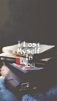 I Lost Myself In You iPhone 6(s)~8(s) wallpaper