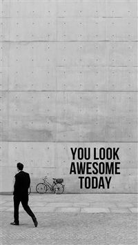You Look Awesome Today iPhone 6(s)~8(s) wallpaper