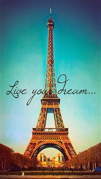 Live Your Dream Paris Eiffel Tower iPhone 6(s)~8(s) wallpaper