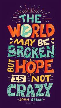 3834 45 Hope Is Not Crazy Broken World IPhone 5s Cse Wallpaper