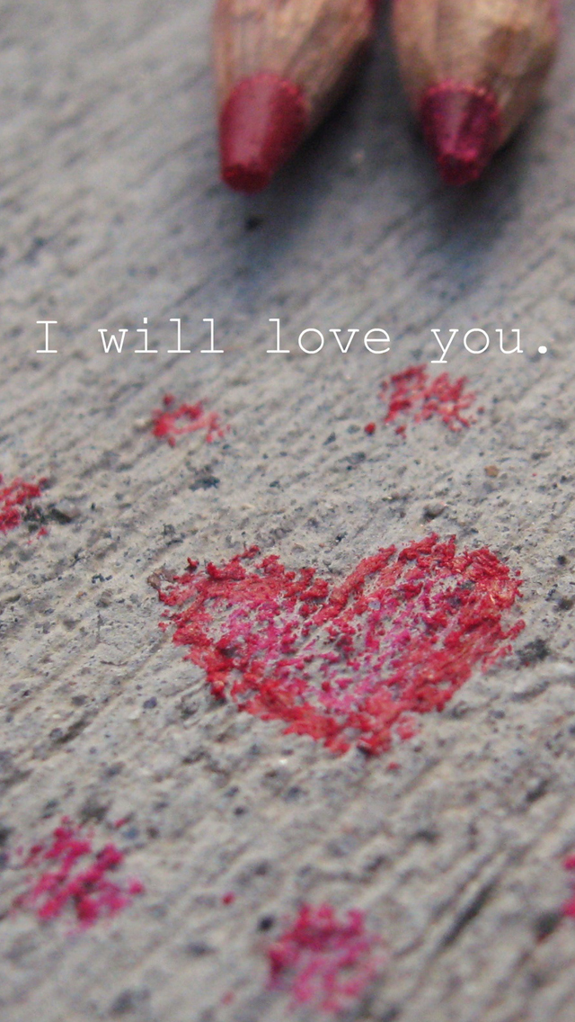 I will love you iPhone wallpaper