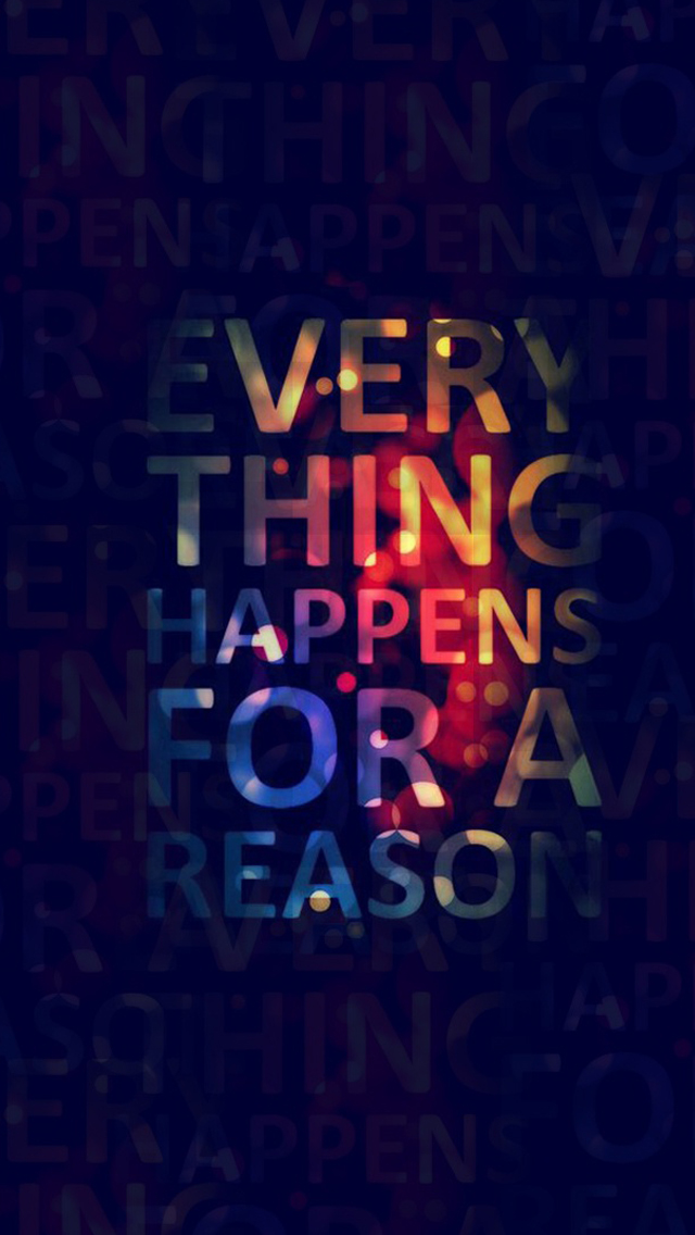 Everything happens for a reason iPhone wallpaper