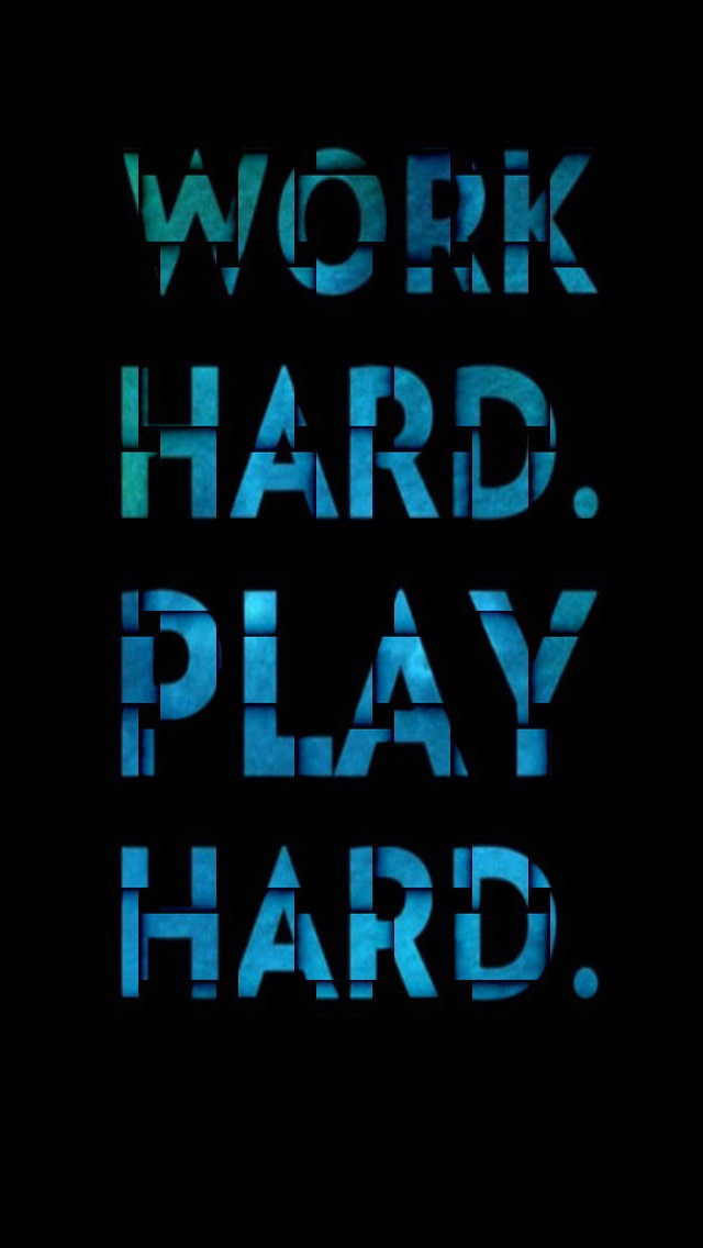 Work Hard Play Hard Iphone Wallpapers Free Download