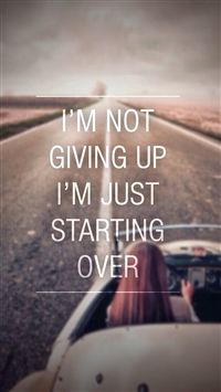 Not Giving Up Just Starting Over iPhone 5s wallpaper