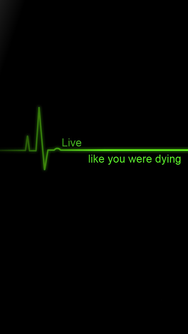 Live Like You Were Dying iPhone wallpaper