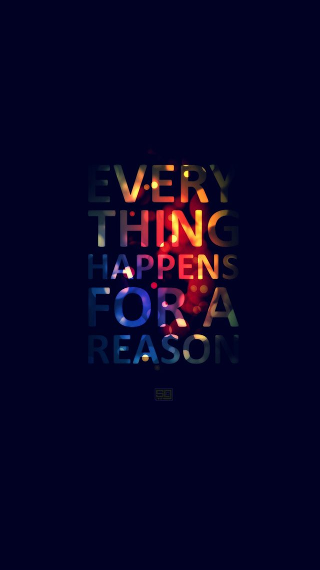 Everything Happens For A Reason iPhone 8 wallpaper