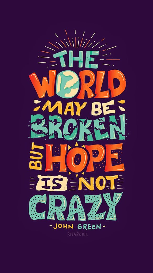 Hope Is Not Crazy Broken World iPhone 8 wallpaper