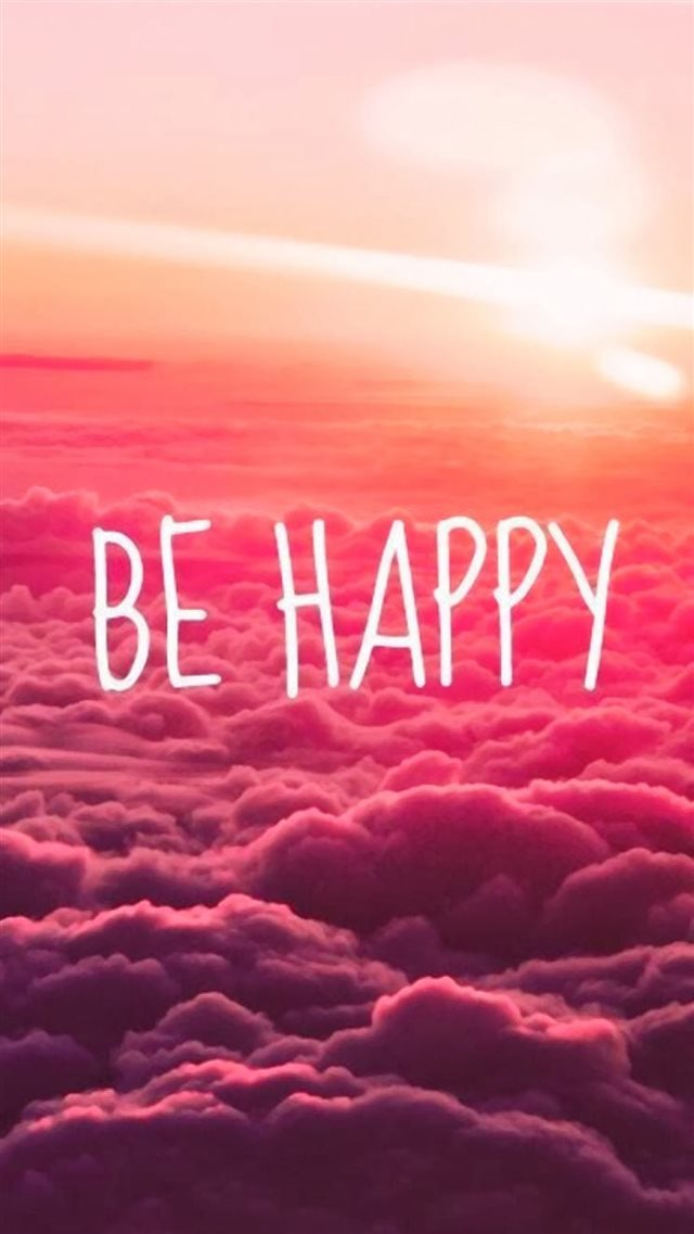 Be Happy Puffy Clouds iPhone 8 wallpaper