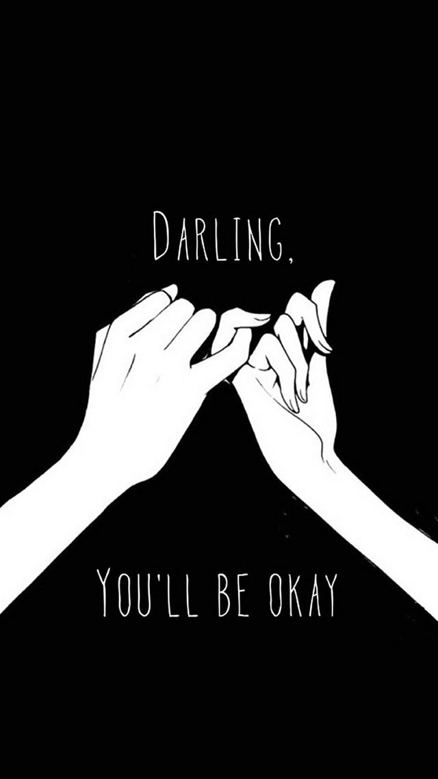 Darling You'll Be Okay Pinkie Promise iPhone 8 wallpaper