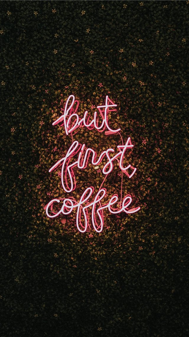 But First  Coffee iPhone 8 wallpaper