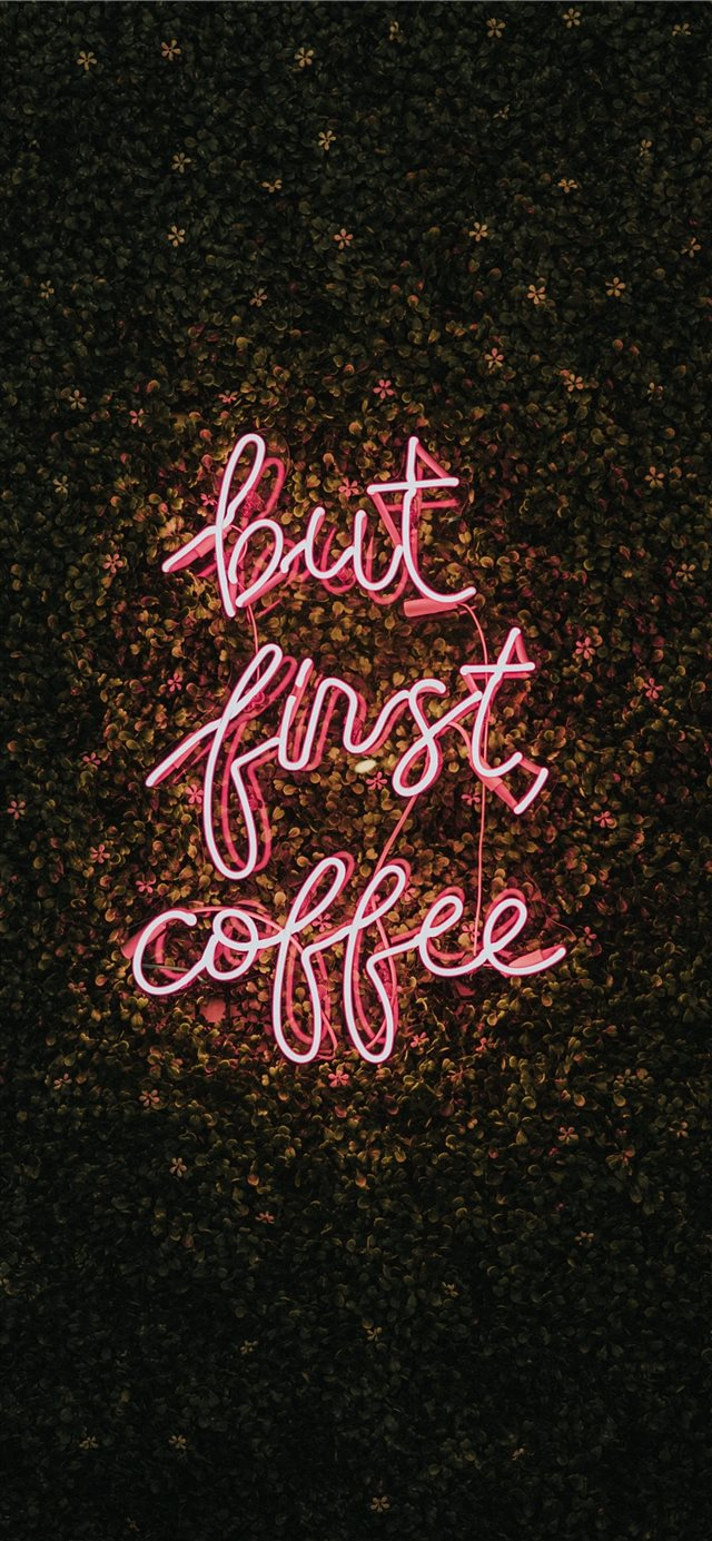 But First  Coffee iPhone X wallpaper